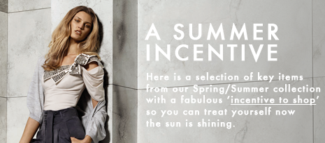 Shop the Summer Incentives and treat yourself this weekend